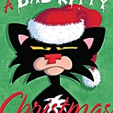 Nick Bruel's A Bad Kitty Christmas ($3) is a fun picture book about a naughty cat who learns why the holidays are important.