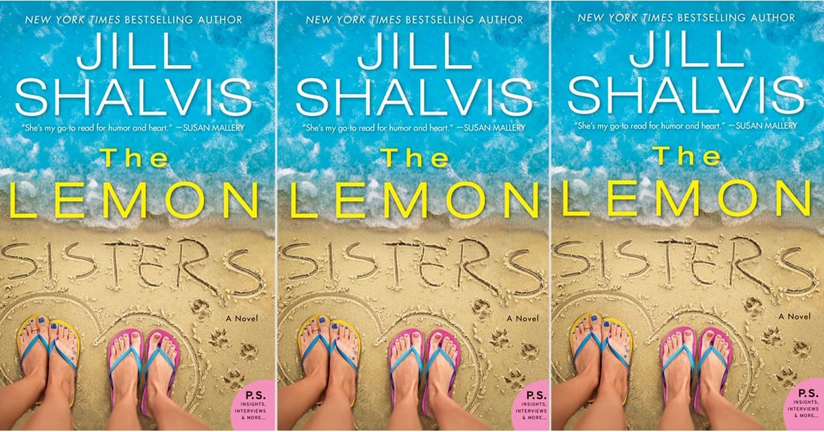 PopsugarEntertainmentBooksJill Shalvis The Lemon Sisters Book Cover and First ChapterExclusive: Check Out the Cover and First Chapter of Jill Shalvis's The Lemon Sisters November 27, 2018 by Quinn Keaney0 Shares Chat with us on Facebook Messenger. Learn what's trending across POPSUGAR.New York Times bestselling author Jill Shalvis's latest novel, The Lemon Sisters, doesn't hit shelves until June 18, 2019, but luckily we have a few things to keep you busy while you wait. In addition to the adorable, colorful cover for the book, above, we have an exclusive excerpt from Shalvis's first chapter. To give you some background, the book follows the titular Lemon sisters, Brooke and Mindy. When the latter shows up on her little sister's doorstep with her three kids, Brooke instantly realizes that Mindy is on the verge of a total breakdown. As a straight-A student with a 4.0 GPA and the title of the Lemon family's golden child, Mindy has always been put together, which only continued once she married a doctor and had - 웹