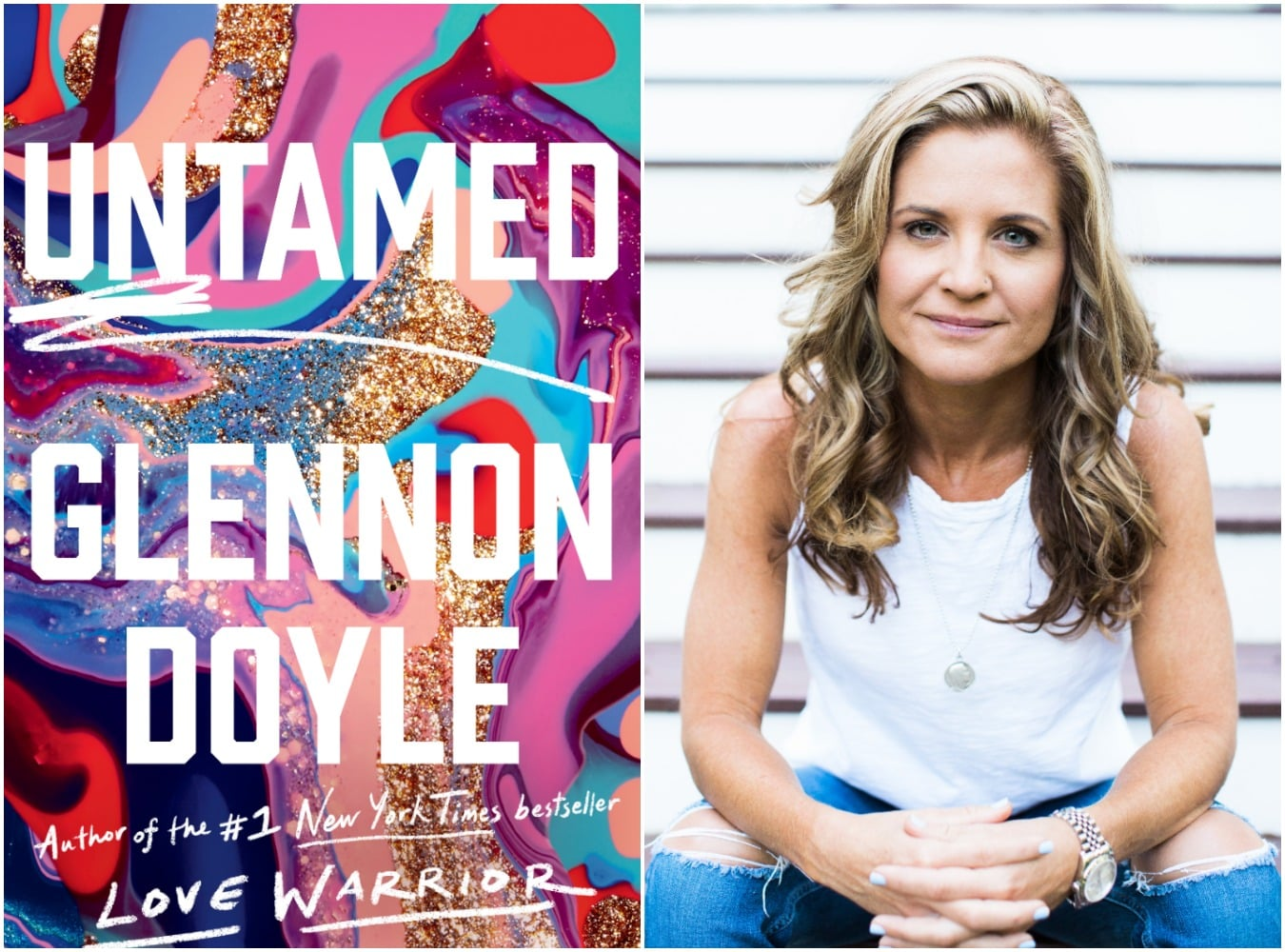 Left image: multicolored glittered background Untamed, Glennon Doyle. Author of the #1 New York Times bestseller Love Warrior. Right image: photo of Glennon, a white woman with blondish brown hair past her shoulders, a white tank top, leaning forward clasping her hands together. Tag: july 2021 self-care