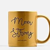 Mom Strong Mug