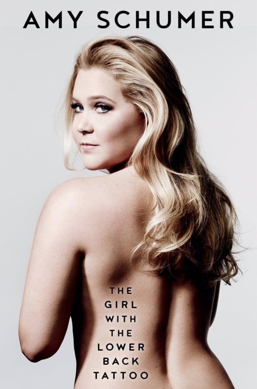 The Girl With the Lower Back Tattoo by Amy Schumer, August 16
