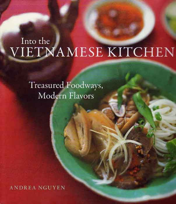Vietnamese: Into the Vietnamese Kitchen