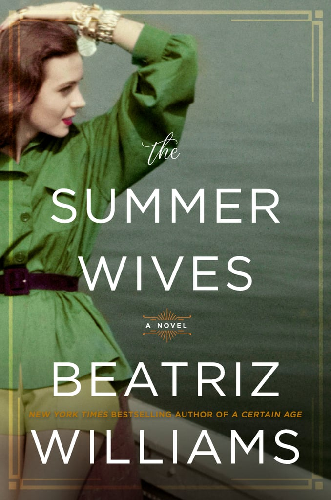 The Summer Wives by Beatriz Williams, Out July 10