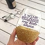 Whine Wine Glass
