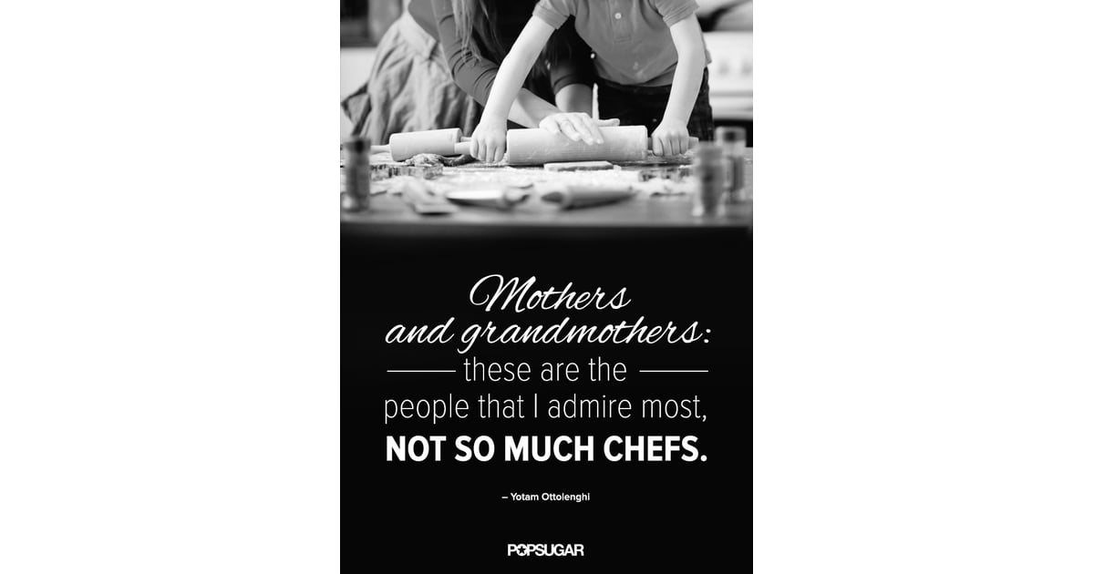 Motivational cooking quotes by chefs popsugar food photo 7 for Fitted kitchen quotes