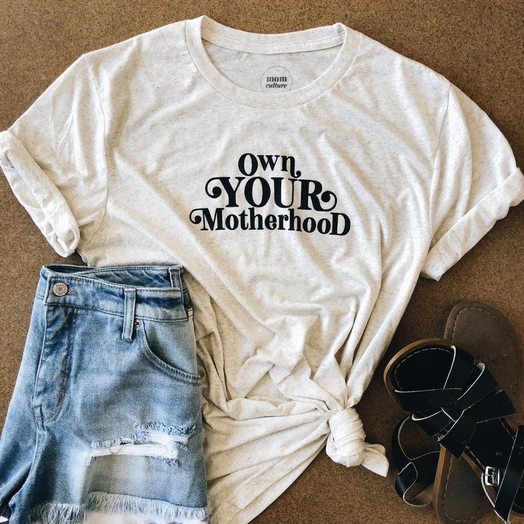 48754f3c8 T-Shirts For Moms | POPSUGAR Family
