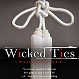 Wicked Lovers Series Shayla Black's Wicked Lovers BDSM erotica series begins with Wicked Ties. It follows the hostess of a cable sex talk show who finds herself involved with her domineering bodyguard.