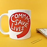 Commas Save Lives ($17-$20)
