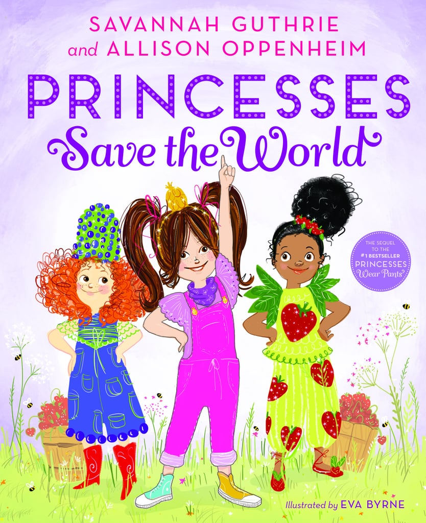 Princesses Save the World by Savannah Guthrie and Allison Oppenheim