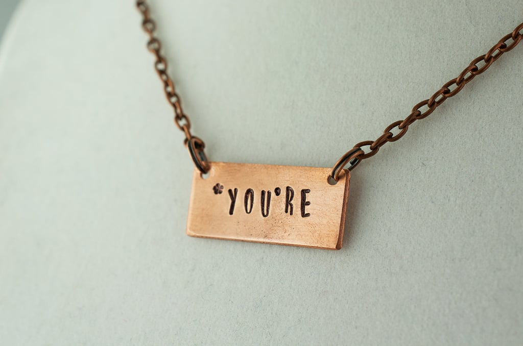"""You're"" Necklace ($24)"
