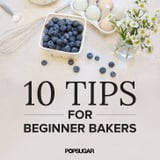 Baking Basics: 10 Tips For Beginner Bakers