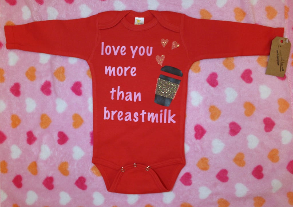 Love You More Than Breast Milk
