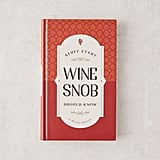 Stuff Every Wine Snob Should Know By Melissa Monosoff