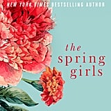 The Spring Girls by Anna Todd, Out Jan. 2