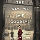 All the Ways We Said Goodbye by Beatriz Williams, Lauren Willig, and Karen White