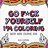 Go F*ck Yourself, I'm Coloring: Swear Word Coloring Book ($6)