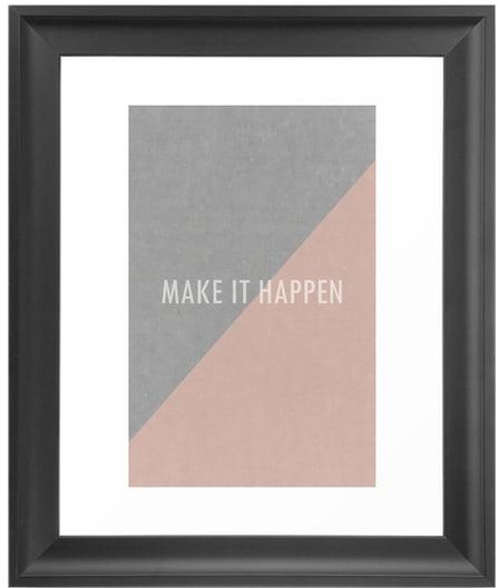Make It Happen Art Print ($18)