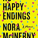 No Happy Endings by Nora McInerny