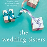 For the Bride-to-Be: The Wedding Sisters by Jamie Brenner