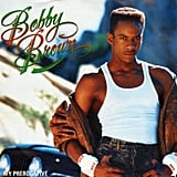 """My Prerogative"" by Bobby Brown"