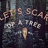 Let's scar a tree