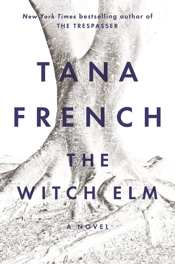The Witch Elm by Tana French, out Oct. 9