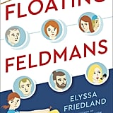 The Floating Feldmans by Elyssa Friedland