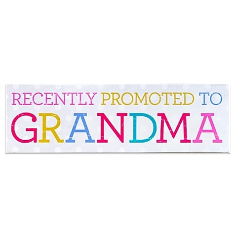 For the Grandparent Who's New to the Scene: Promoted to Grandma Plaque