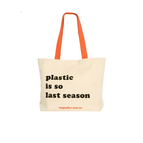'Plastic is so last season' Tote Bag, $19.95 from Bag Ladies