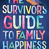 The Survivor's Guide to Family Happiness by Maddie Dawson