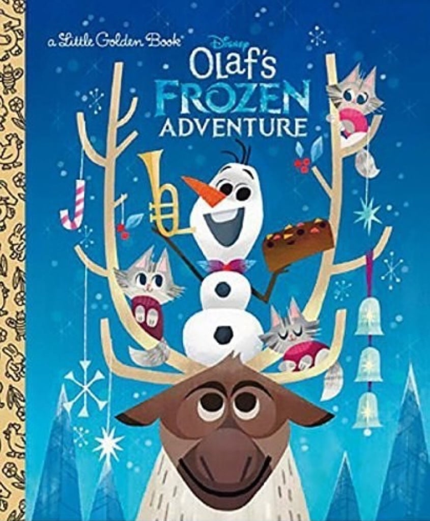 Olaf\'s Frozen Adventure | Christmas Books For Kids 2017 | POPSUGAR ...