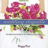 My upcoming wedding won't be completely traditional, but I could use a dose of Emily Post's Wedding Etiquette ($18) anyway. — Annie Scudder, editor