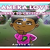 Ameka Love: The Journey to Crystal Mountain