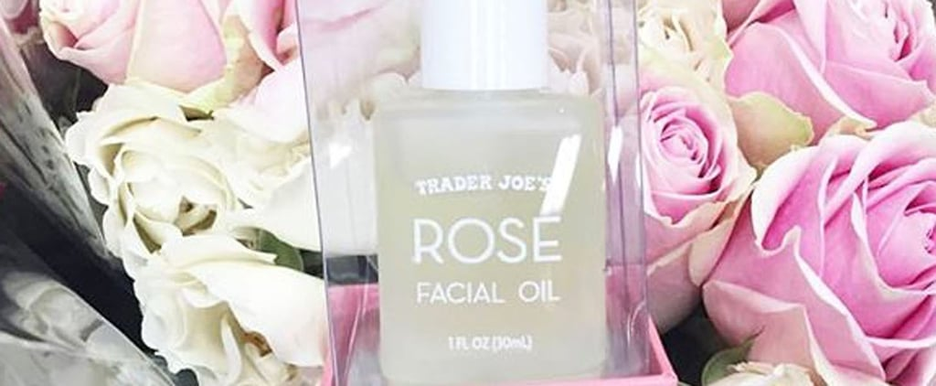 Will You Accept This Rose Facial Oil From Trader Joe's?