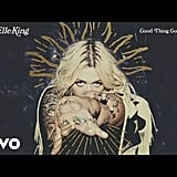 """Good Thing Gone"" by Elle King"