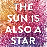 The Sun Is Also a Star by Nicola Yoon, Out Nov. 1