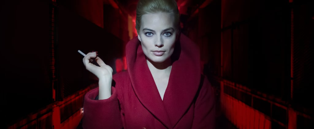 Forget Tonya Harding — We've Never Seen Margot Robbie in a Role Quite Like This Before