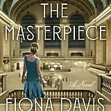 The Masterpiece by Fiona Davis, Out Aug. 7
