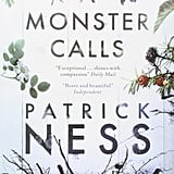A Monster Calls by Patrick Ness (in theaters Oct. 14; targeted to teens)