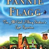 The All-Girl Filling Station's Last Reunion Fried Green Tomatoes at the Whistle Stop Cafe author Fannie Flagg returns with her comic mystery novel The All-Girl Filling Station's Last Reunion about family secrets, strong women, and mother-daughter relationships. Out Nov. 5