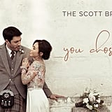 """""""You Chose Me"""" by The Scott Brothers"""