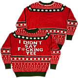 """I Didn't Say F*cking Yee"" Ugly Christmas Sweater"