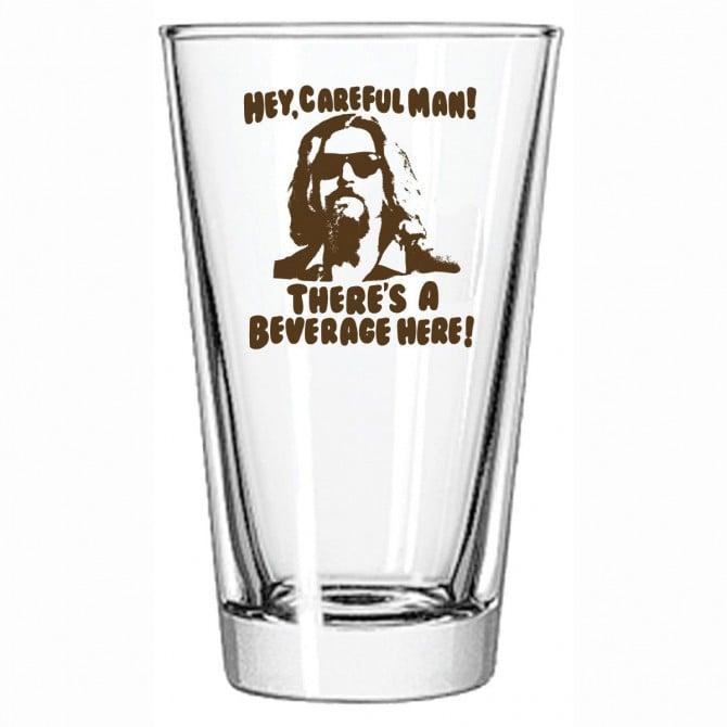 "The Big Lebowski ""Careful Man"" Pint Glass ($10)"