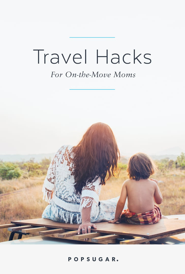 15 Genius Travel Hacks For On-the-Move Moms