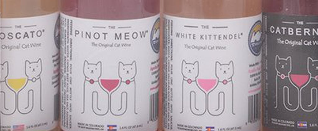 "It's ""National Drink Wine With Your Cat Week,"" and You Can Celebrate With This Wine For Felines"