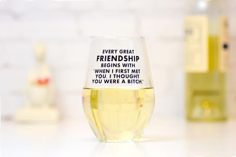 Every Great Friendship . . . Wine Glass