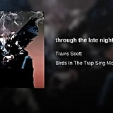 """through the late night"" by Travis Scott"