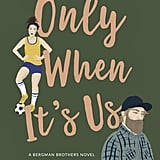 Only When It's Us by Chloe Liese