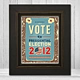 Hang this 2012 Presidential Election Art Print ($22) to get in the voting spirit.