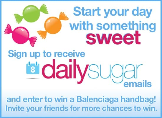 Sign Up For DailySugar, Win a Balenciaga Bag!